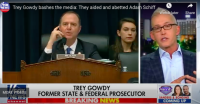 Trey Gowdy exposes reporters who took leaks from Adam Schiff over Russian collusion