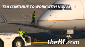 The BL news-TSA continue to work with no pay